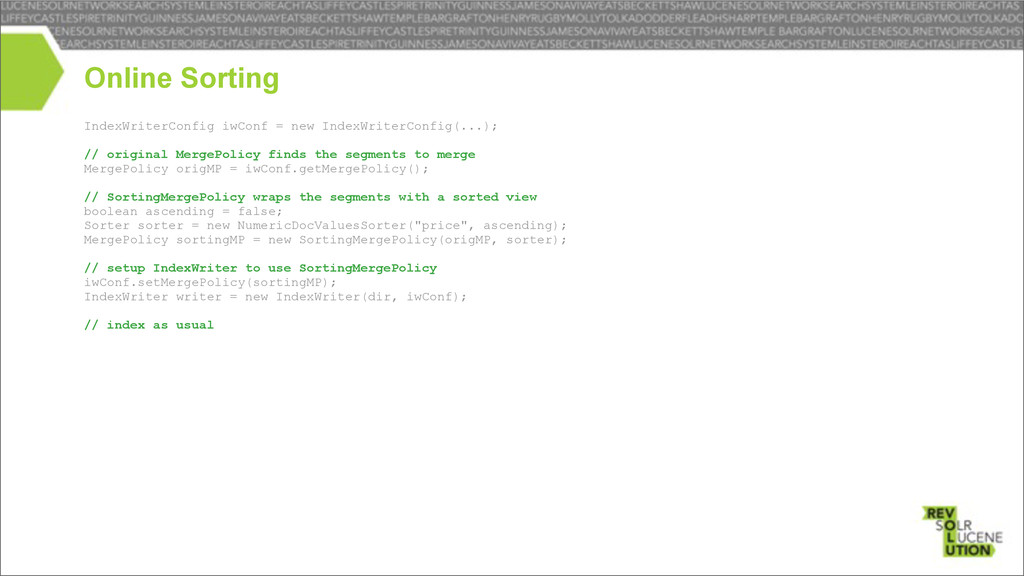 Online Sorting IndexWriterConfig iwConf = new I...