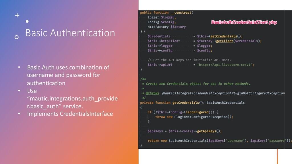 Basic Authentication • Basic Auth uses combinat...