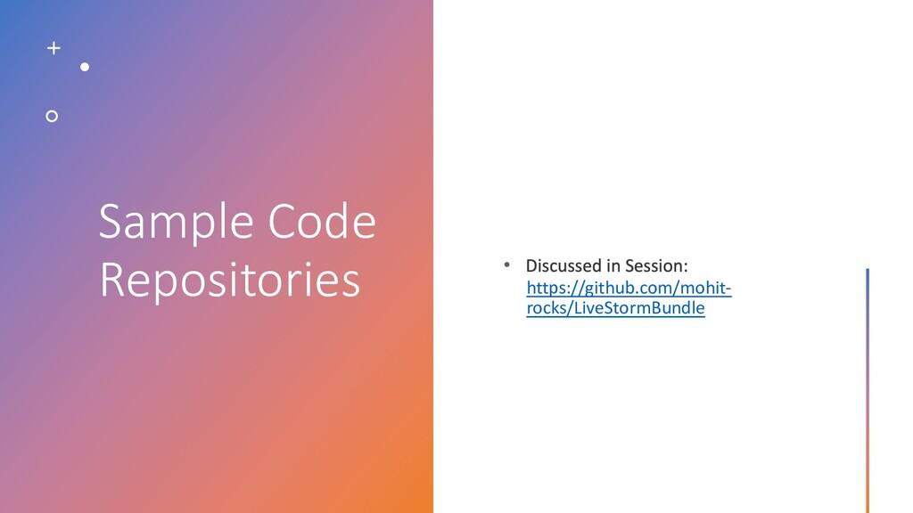 Sample Code Repositories • https://github.com/m...