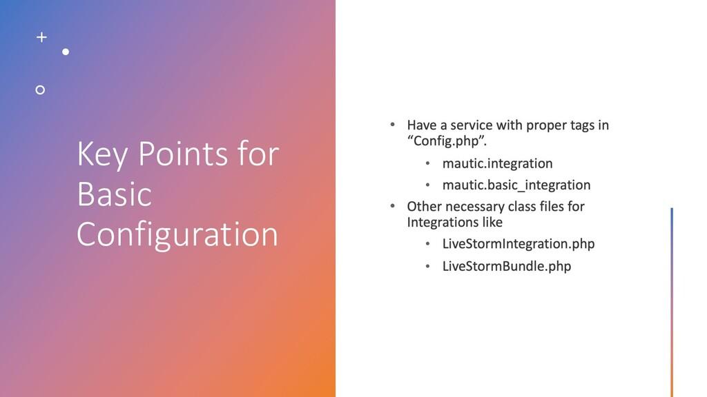 Key Points for Basic Configuration • • • • • •
