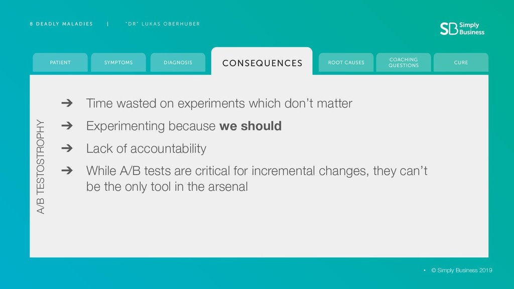 ➔ Time wasted on experiments which don't matter...