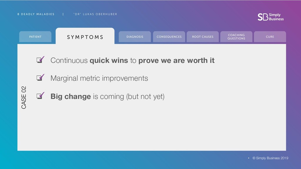 ❏ Continuous quick wins to prove we are worth i...