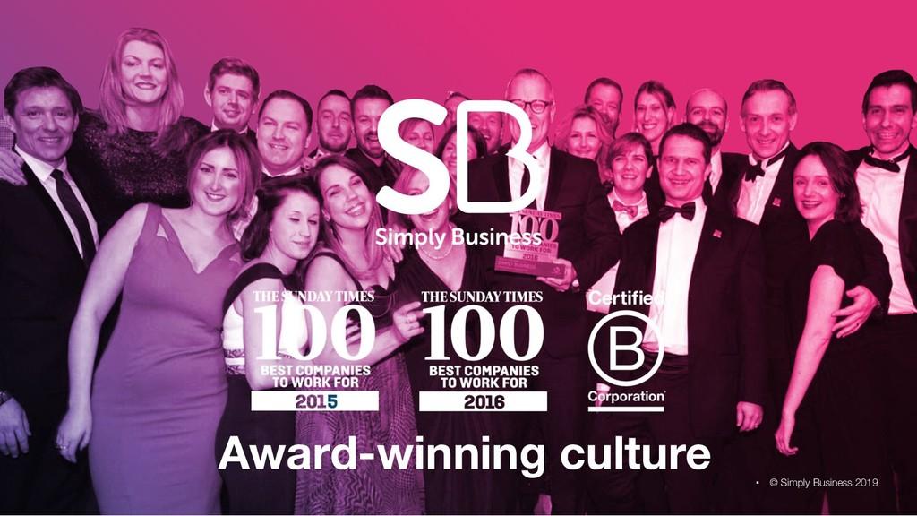 Award-winning culture © Simply Business 2019 .