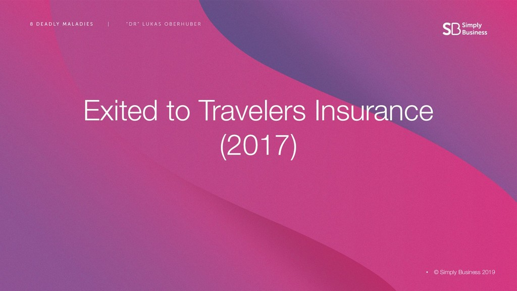 Exited to Travelers Insurance (2017) © Simply B...