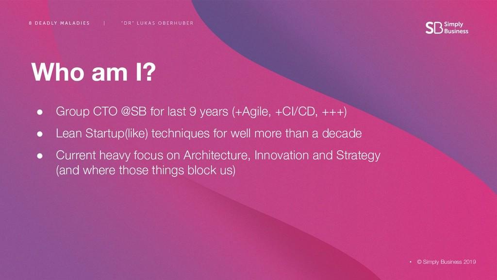 ● Group CTO @SB for last 9 years (+Agile, +CI/C...