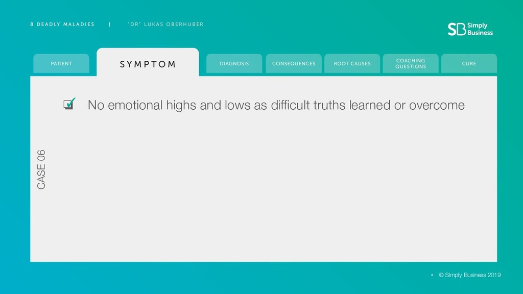 ❏ No emotional highs and lows as difficult truths...