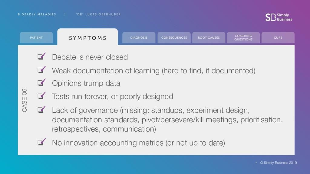 ❏ Debate is never closed ✓ ❏ Weak documentation...
