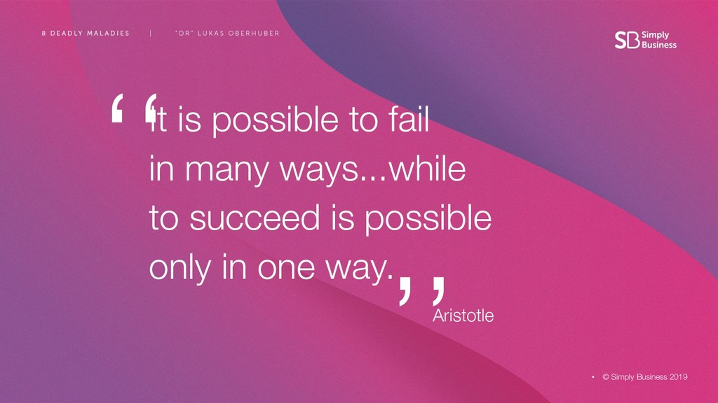 © Simply Business 2019 It is possible to fail i...