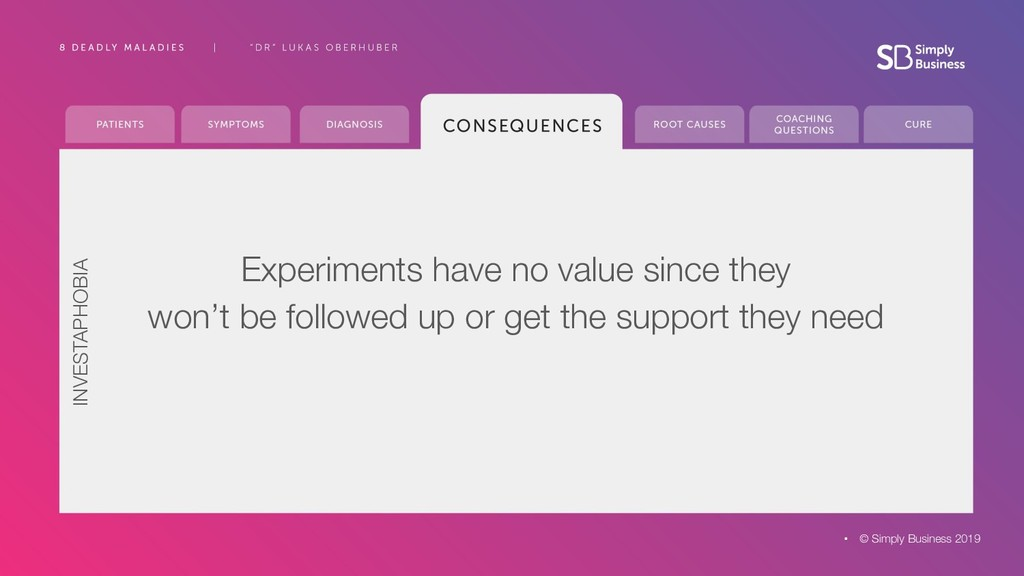 © Simply Business 2019 Experiments have no valu...