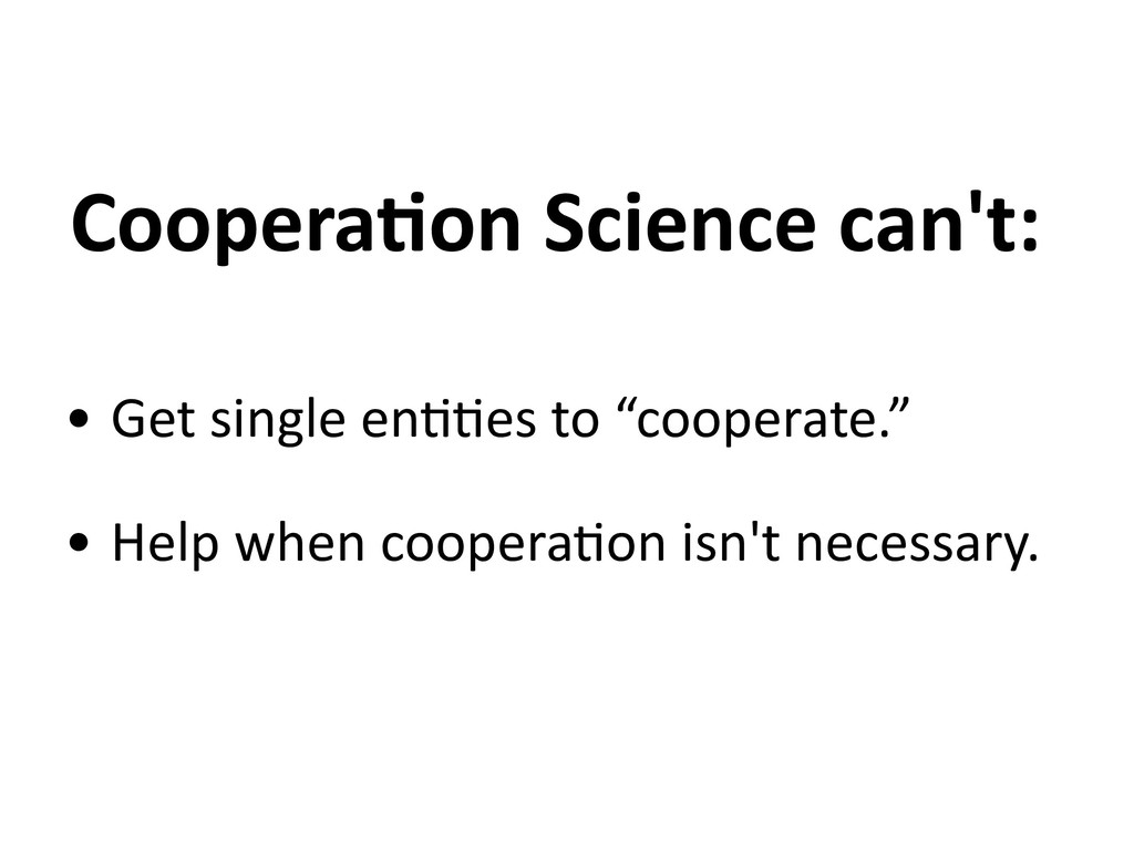 Coopera6on Science can't: • Get single en,,es t...