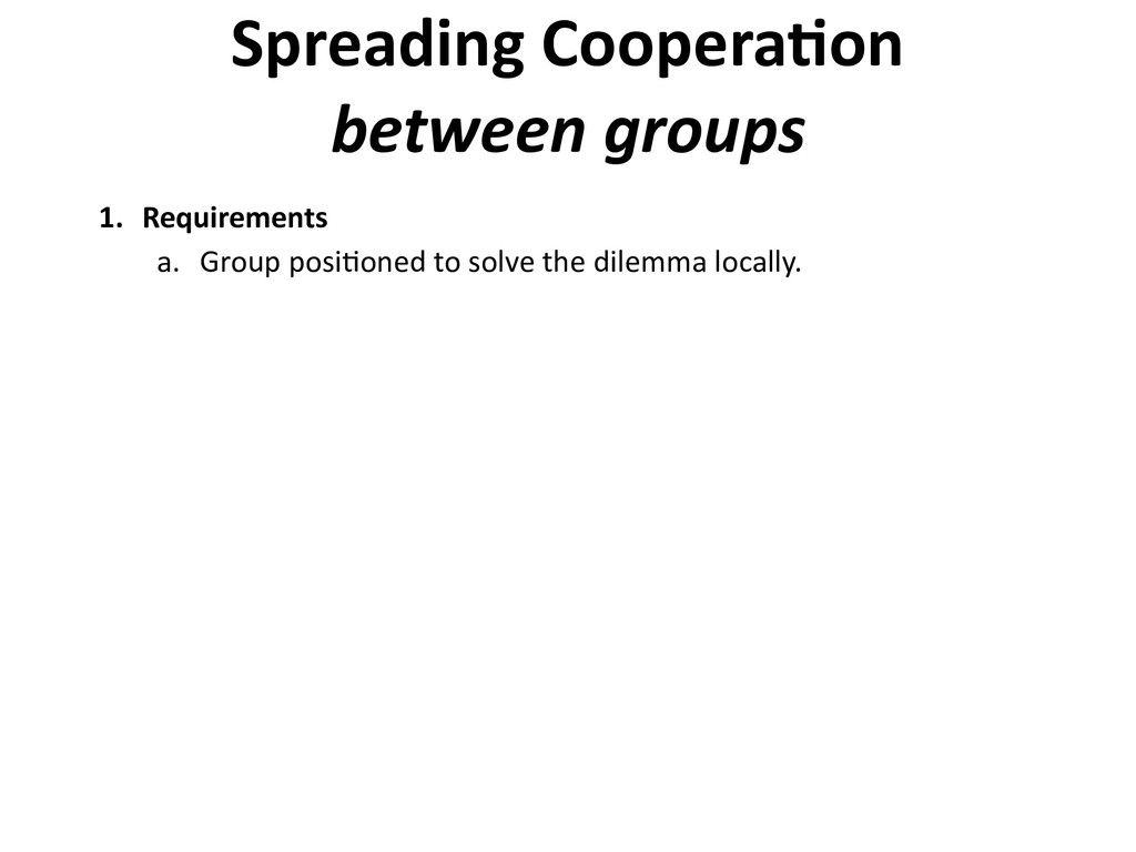 Spreading Coopera6on between groups 1. Requirem...