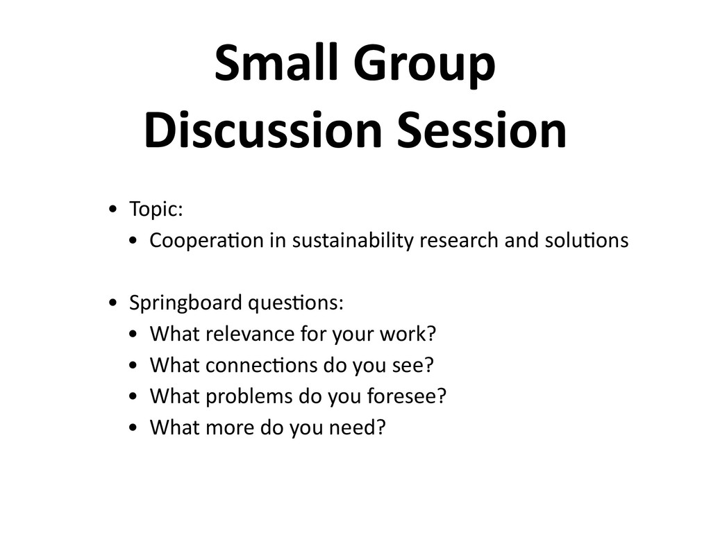 Small Group Discussion Session • Topic: • Coope...