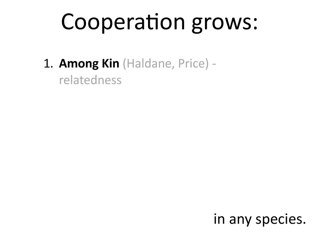 1. Among Kin (Haldane, Price) - relatedness Coo...