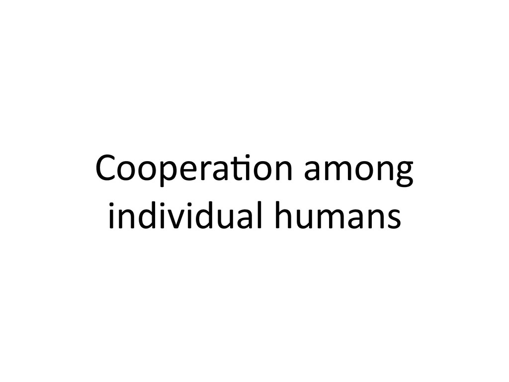 Coopera,on among individual humans