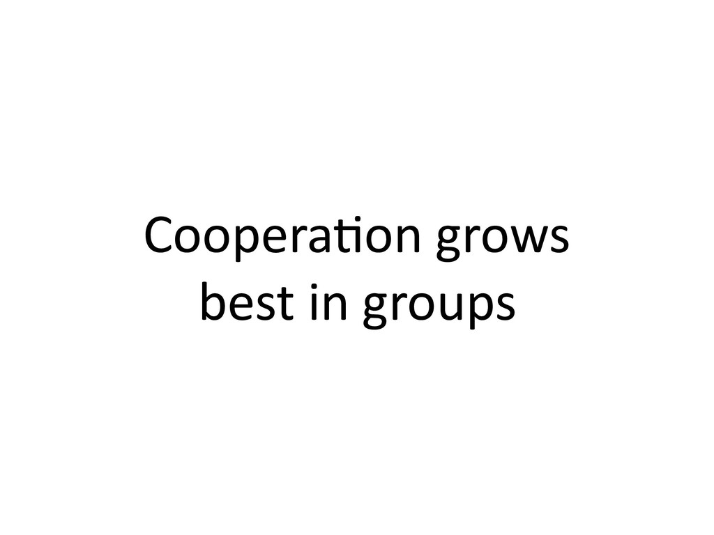 Coopera,on grows best in groups
