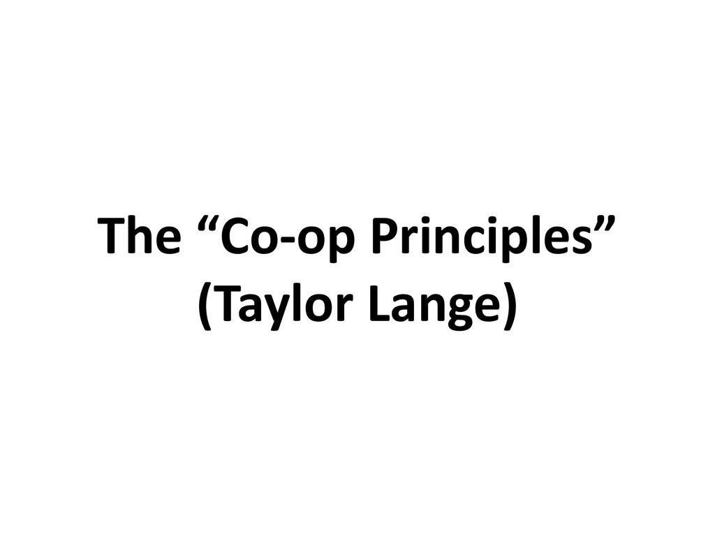 "The ""Co-op Principles"" (Taylor Lange)"