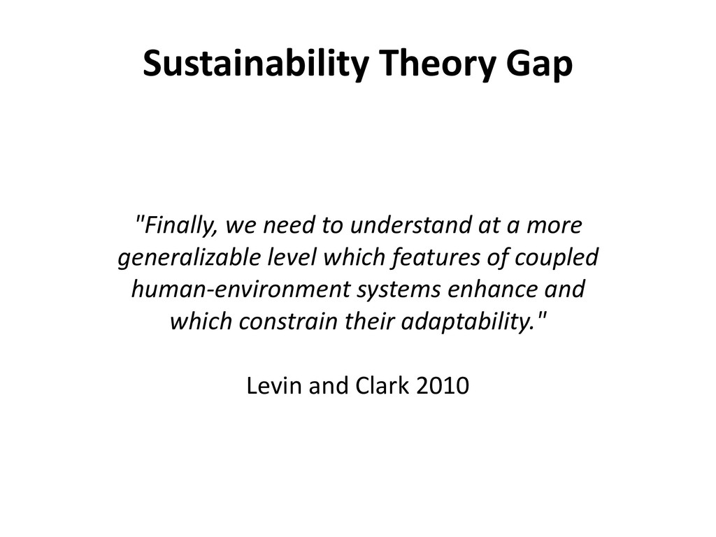 "Sustainability Theory Gap ""Finally, we need to ..."
