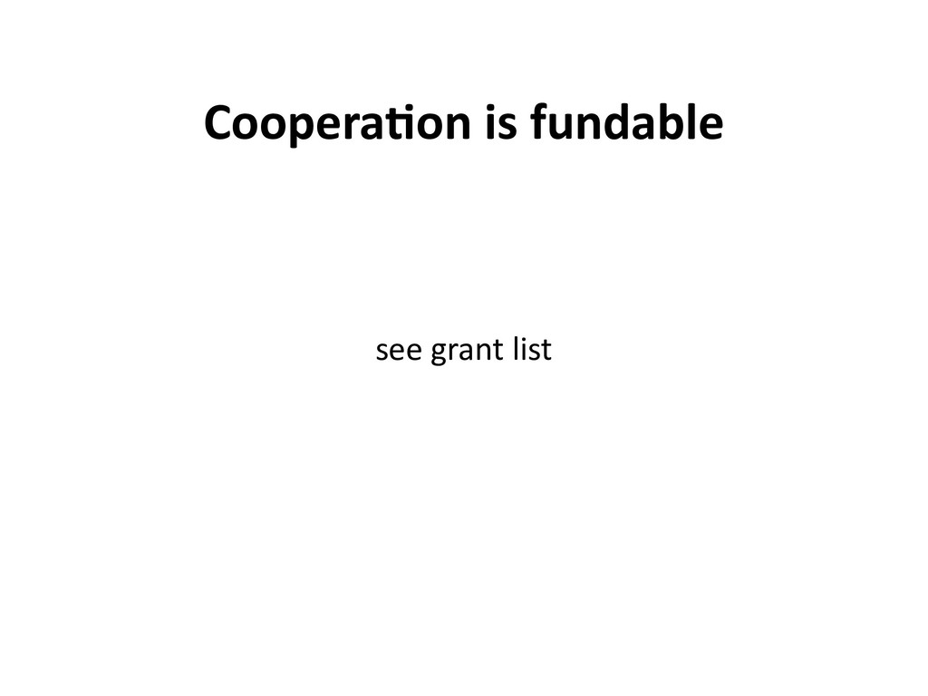 Coopera6on is fundable see grant list