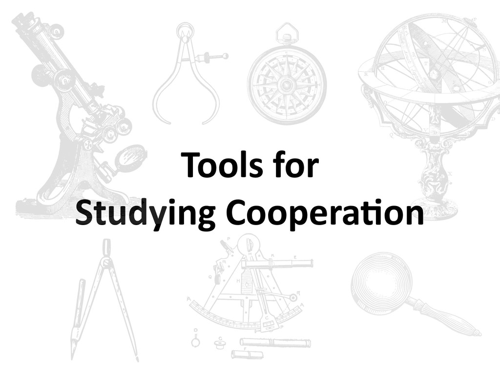 Tools for Studying Coopera6on