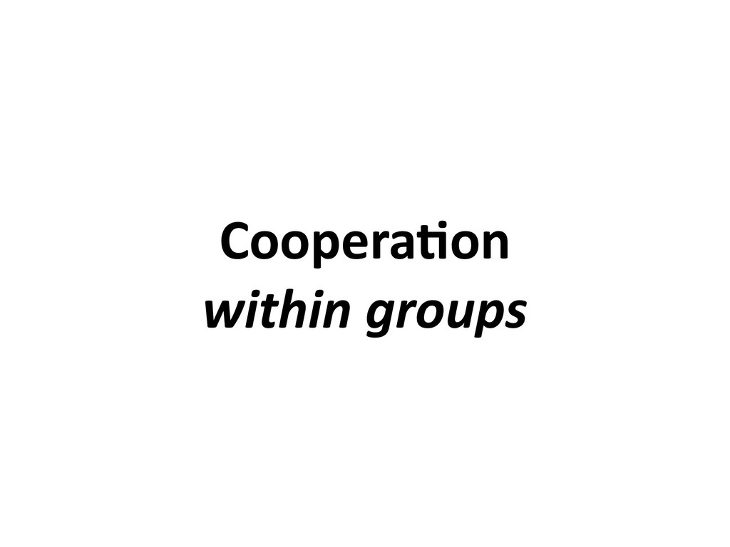 Coopera6on within groups
