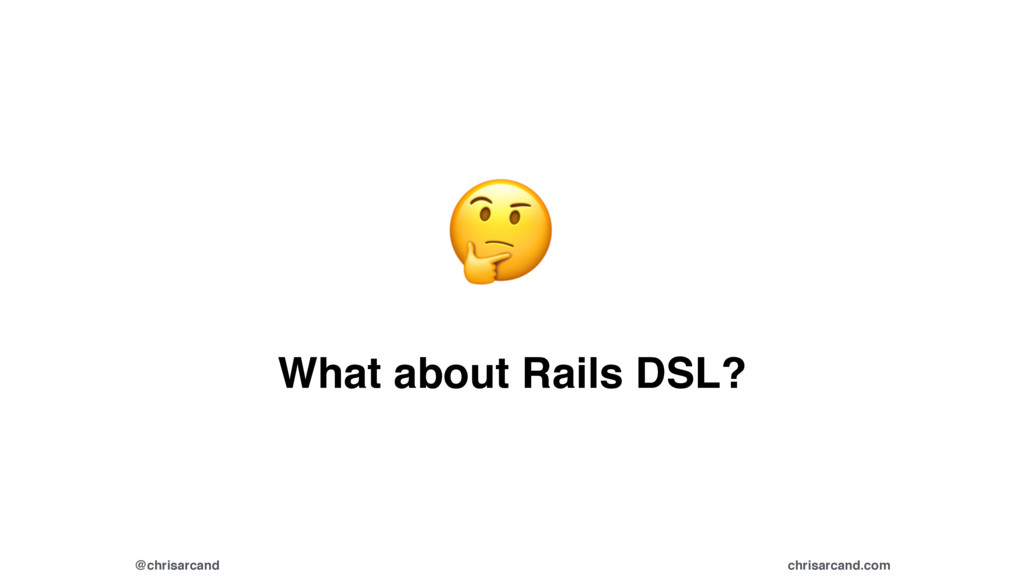 @chrisarcand chrisarcand.com What about Rails D...