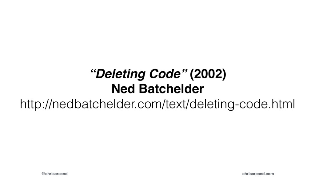 "@chrisarcand chrisarcand.com ""Deleting Code"" (2..."