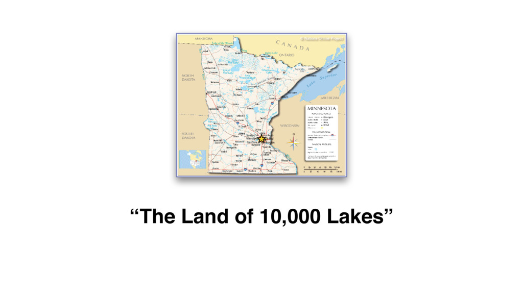 """The Land of 10,000 Lakes"""