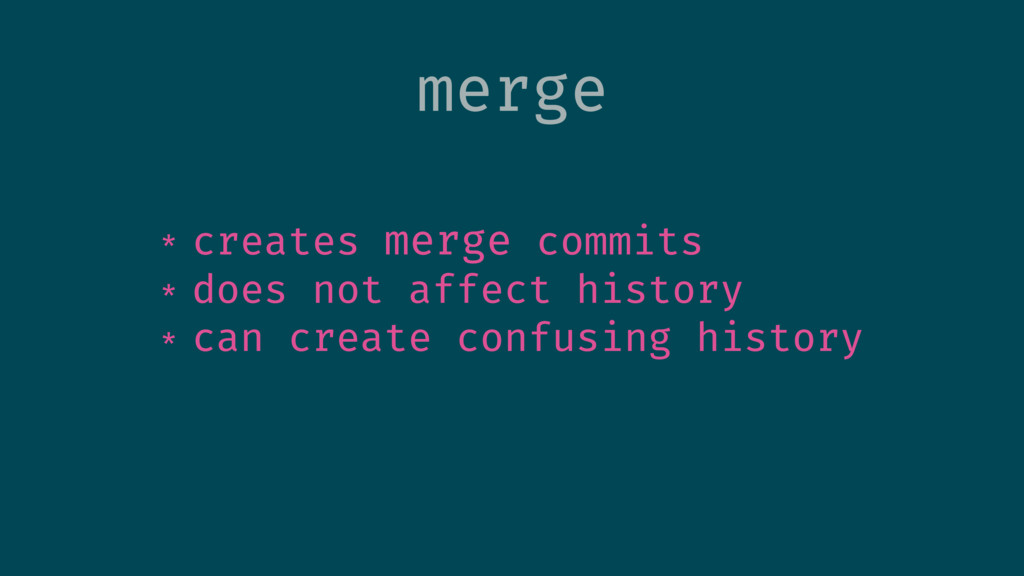 merge * creates merge commits * does not affect...