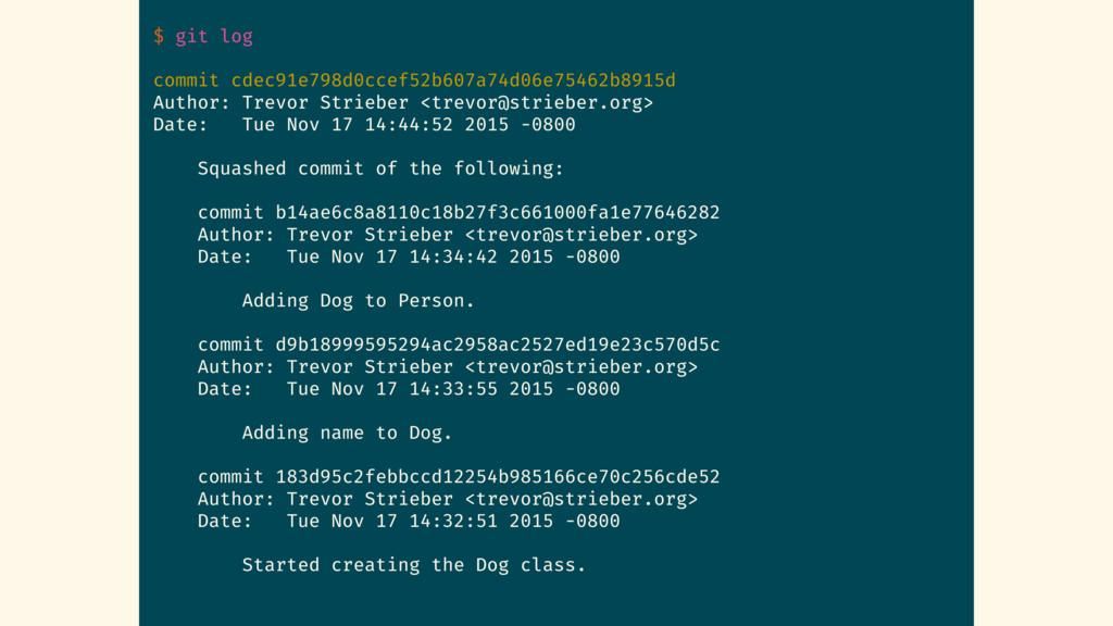 $ git log commit cdec91e798d0ccef52b607a74d06e7...