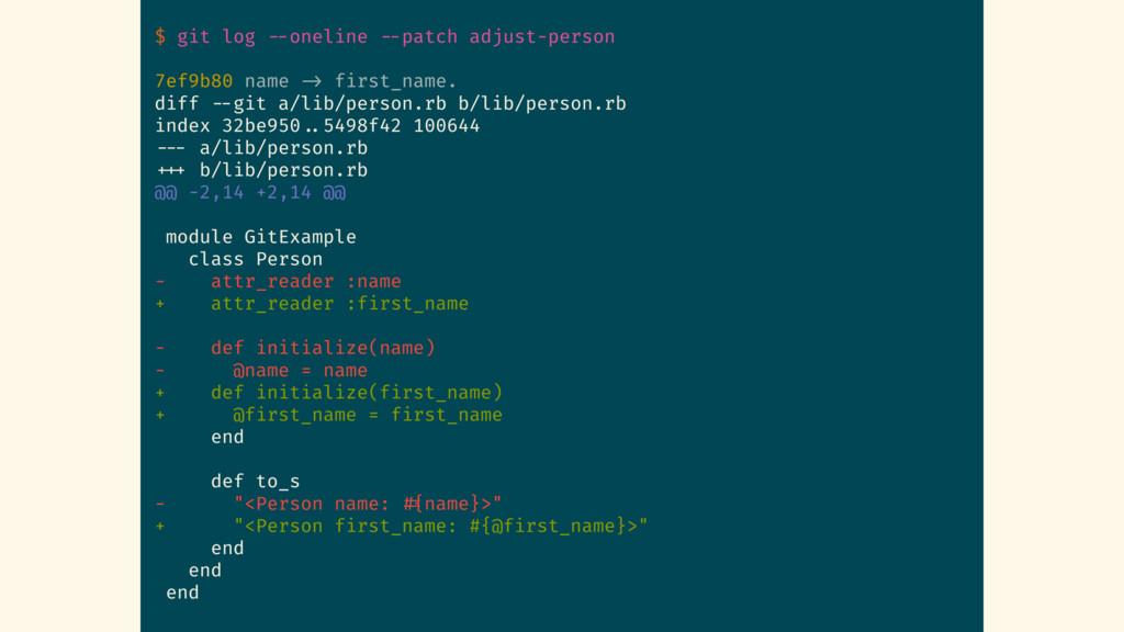 $ git log --oneline --patch adjust-person 7ef9b...