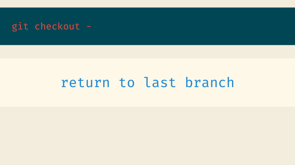 git checkout - return to last branch