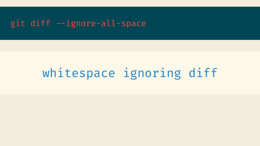 git diff --ignore-all-space whitespace ignoring...