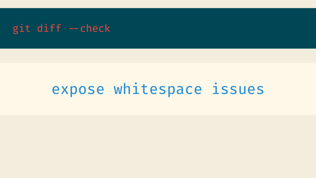 git diff --check expose whitespace issues