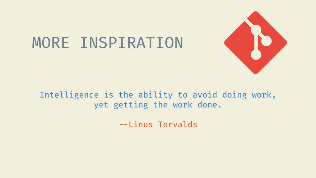 Intelligence is the ability to avoid doing work...