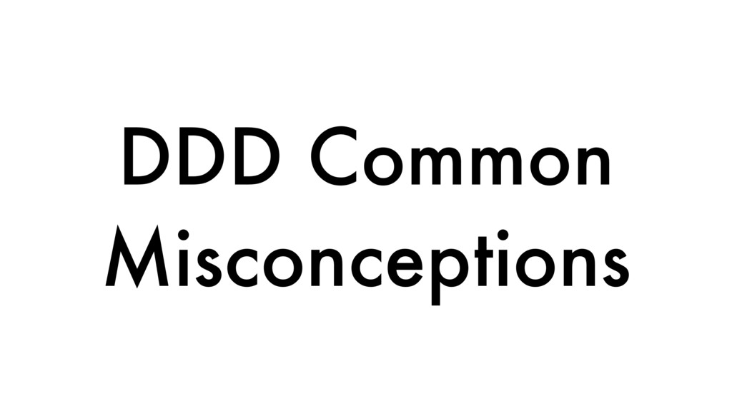 DDD Common Misconceptions