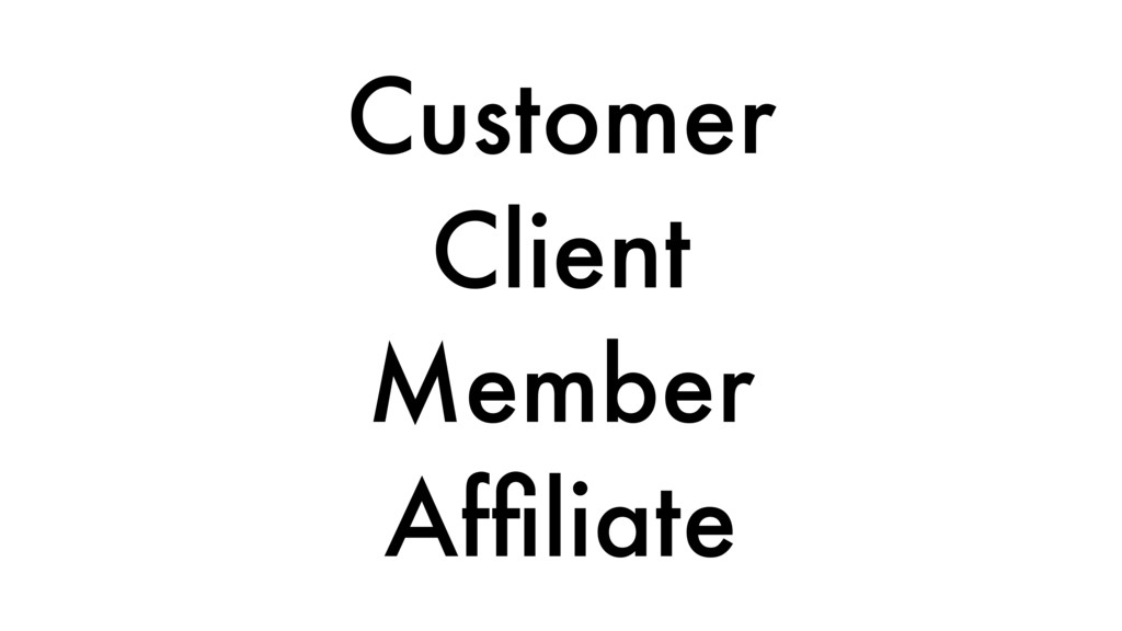 Customer Client Member Affiliate
