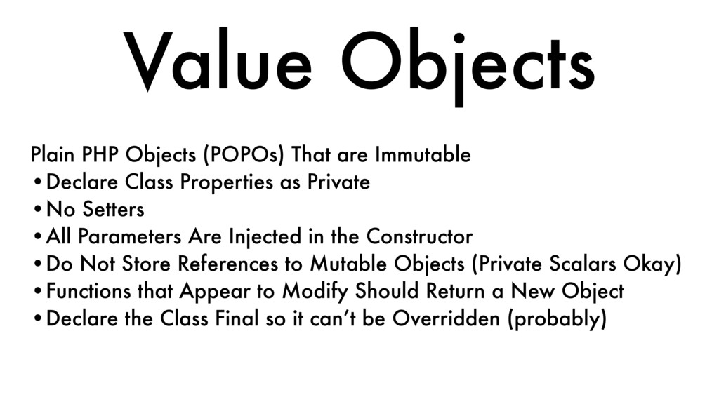 Plain PHP Objects (POPOs) That are Immutable •D...