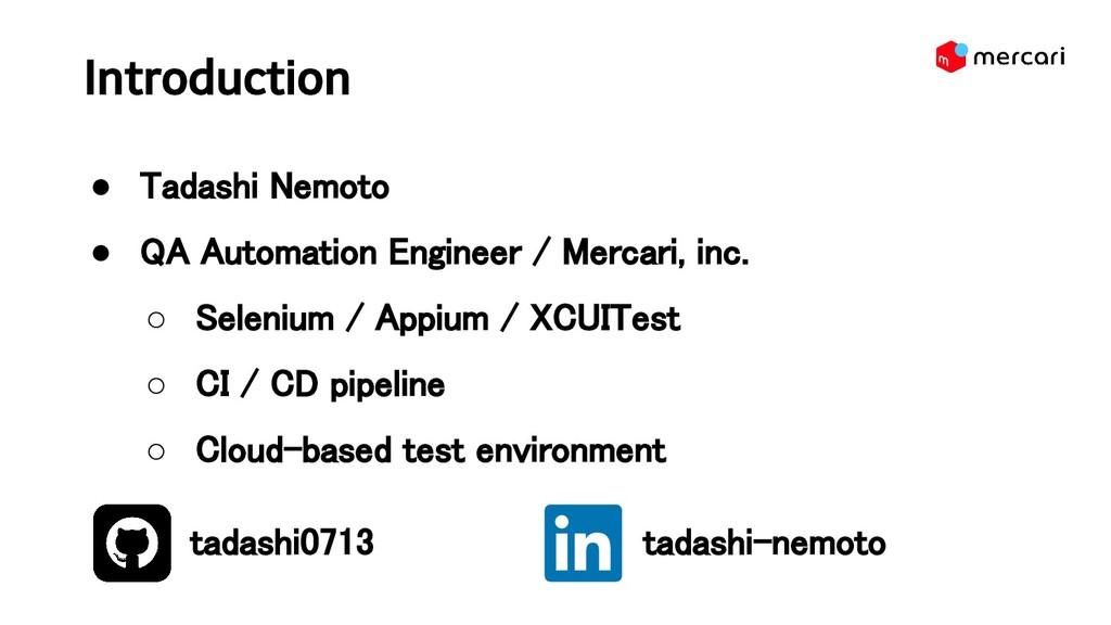 Introduction  ● Tadashi Nemoto ● QA Automatio...