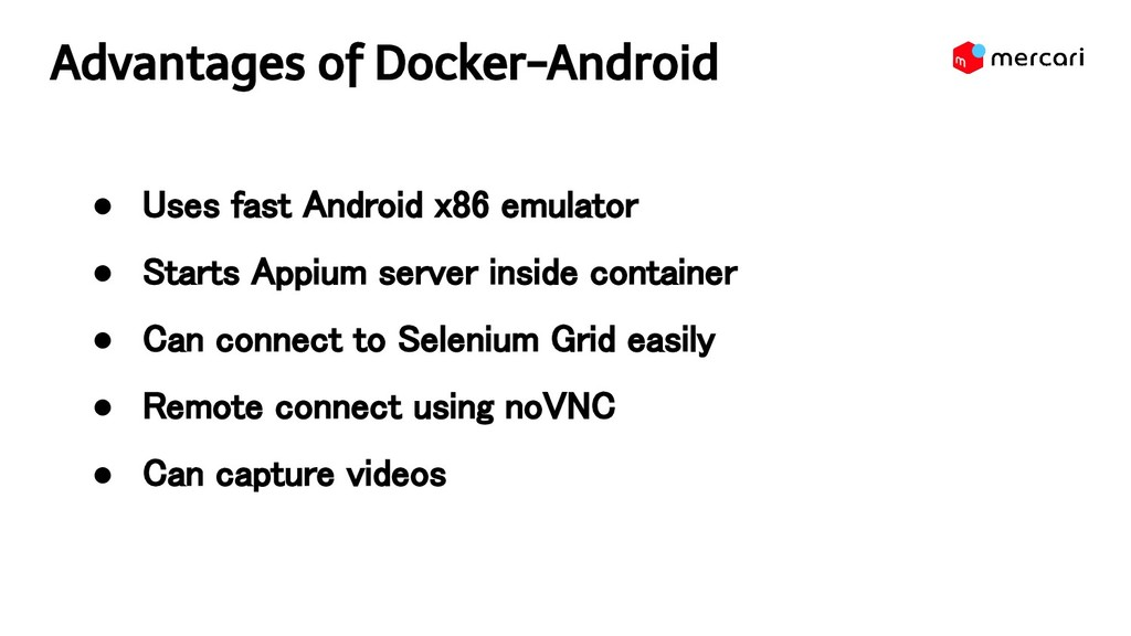 Advantages of Docker-Android ● Uses fast Andro...