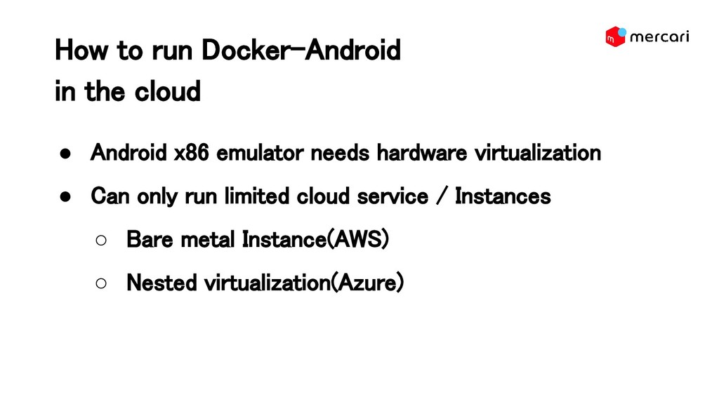 How to run Docker-Android in the cloud  ● And...
