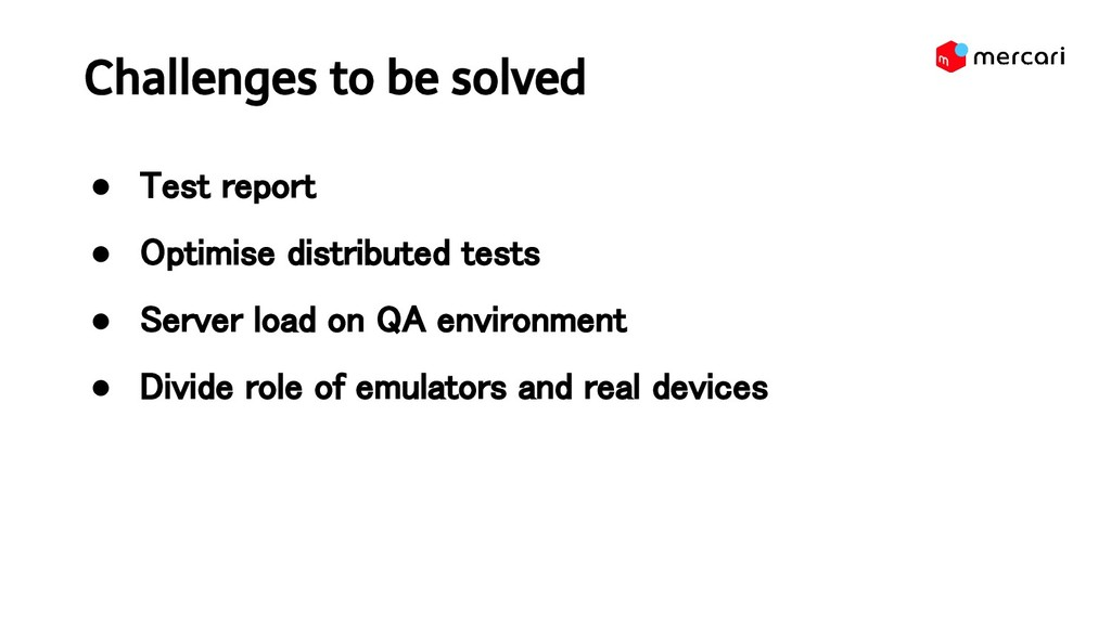 Challenges to be solved ● Test report ● Optim...