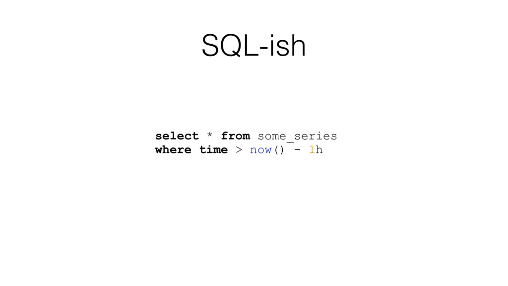SQL-ish select * from some_series where time > ...