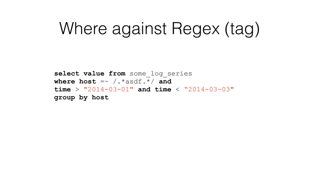 Where against Regex (tag) select value from som...