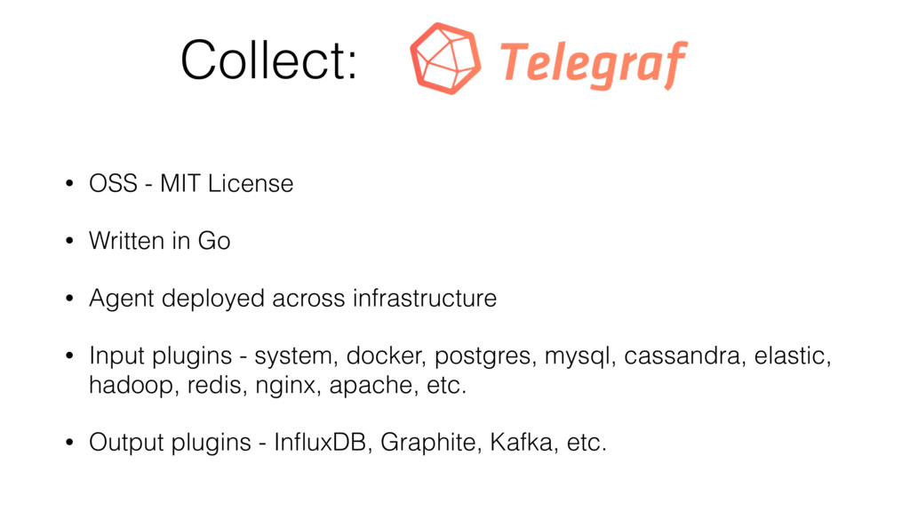 Collect: • OSS - MIT License • Written in Go • ...