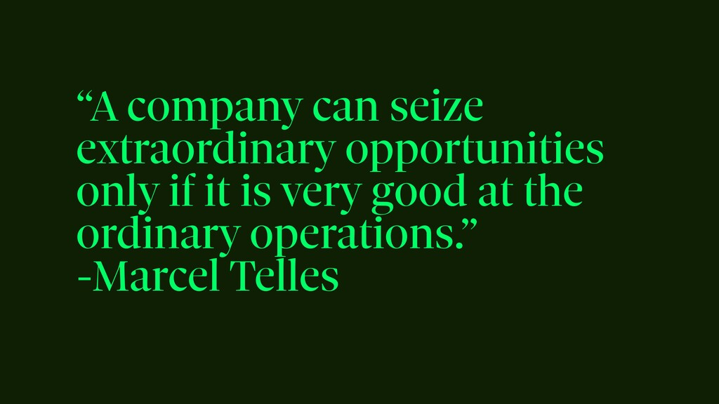 """""""A company can seize extraordinary opportunitie..."""