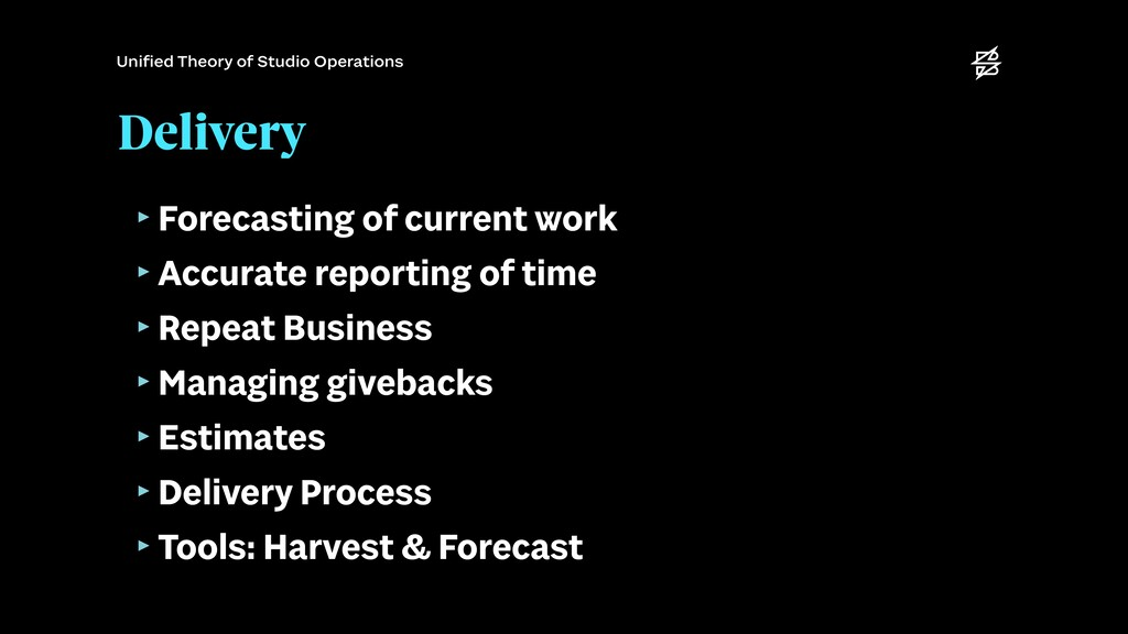 Delivery ‣Forecasting of current work   ‣Accura...