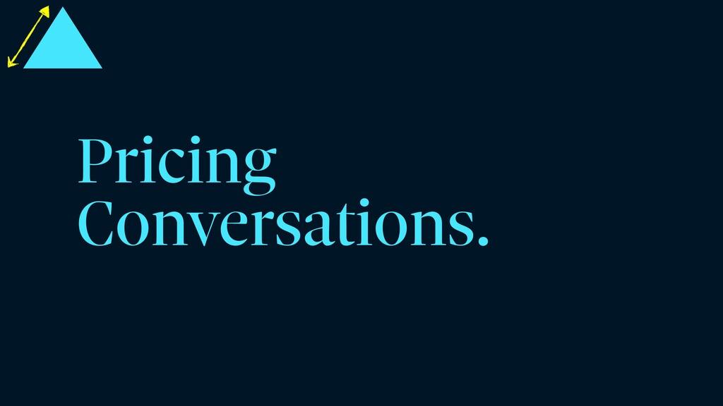 Pricing Conversations.