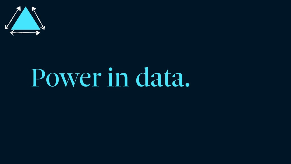 Power in data.