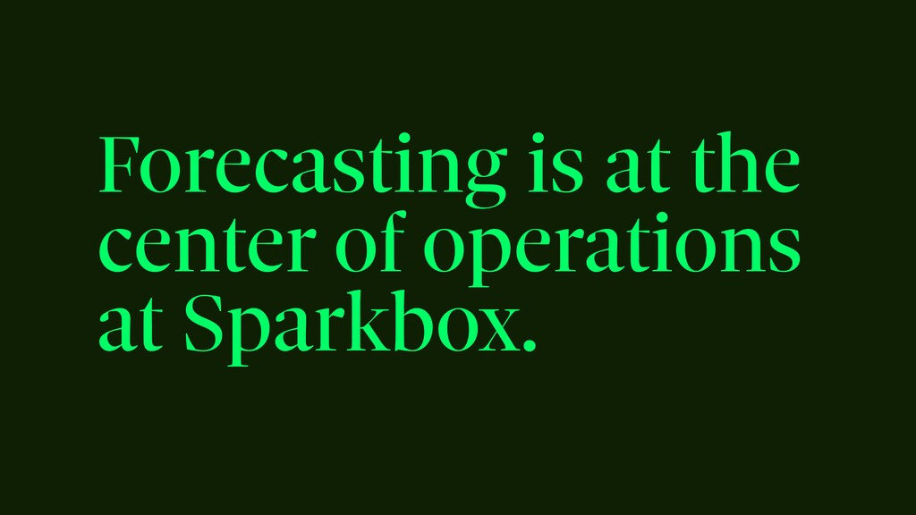 Forecasting is at the center of operations at S...
