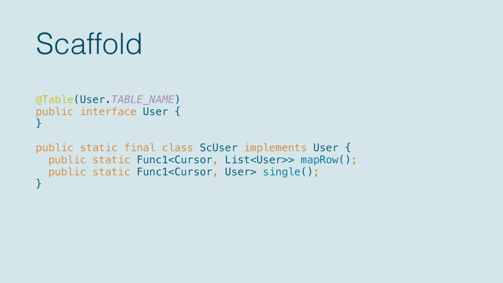 Scaffold @Table(User.TABLE_NAME) public interf...